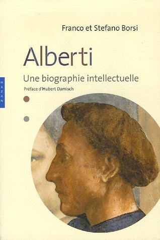 Alberti : Une biographie intellectuelle par Franco Borsi