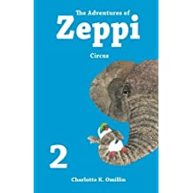 The Adventures of Zeppi: Circus: Volume 2 (Read and Draw with Zeppi) by Charlotte K. Omillin (2014-08-11)