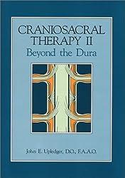 Craniosacral Therapy II : beyond the Dura