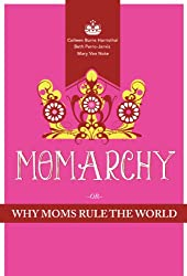 Momarchy: Why Moms Rule the World (English Edition)