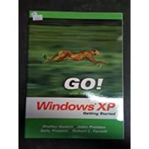 GO Series: Microsoft Windows XP Getting Started by Gaskin, Shelley, Preston, John, Preston, Sally, Ferrett, Rob (2003) Paperback