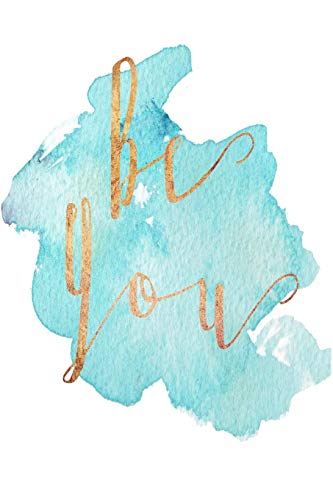 Inspirational Quote Journal: Be You 6x9 Motivational Blank Lined Journal For Women, Anti-Bully Diary For Girls, Female Empowerment Gift (Be You Notebook Series, Band 1)
