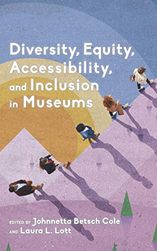 Diversity, Equity, Accessibility, and Inclusion in Museums (American Alliance of Museums) (English Edition)