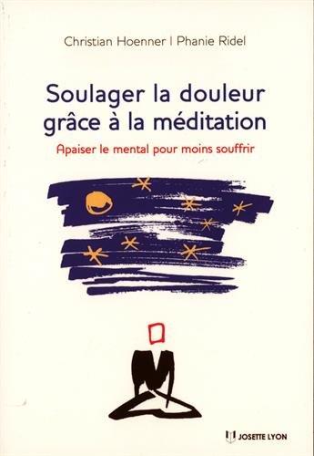 Soulager la Douleur Grace a la Méditation