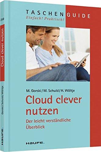Cloud clever nutzen: Der leicht verständliche Überblick (Haufe TaschenGuide, Band 258)