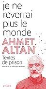 Je ne reverrai plus le monde : Textes de prison par Altan