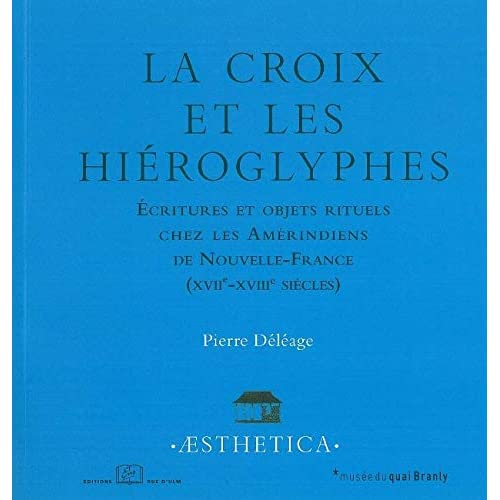 La Croix et les Hieroglyphes: Écritures et Objets Rituels Amerindiens