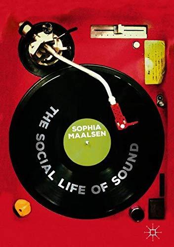 The Social Life of Sound por Sophia Maalsen