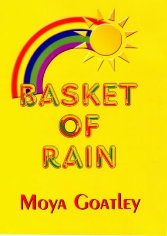 Basket of Rain by Moya Goatley (2001-03-27) par Moya Goatley