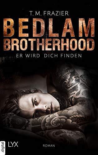 Bedlam Brotherhood - Er wird dich finden von [Frazier, T. M.]