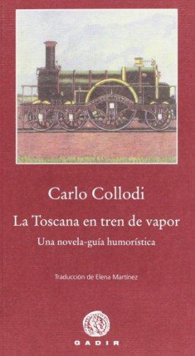 La Toscana en tren de vapor (Pequeña Biblioteca) por Carlo Collodi