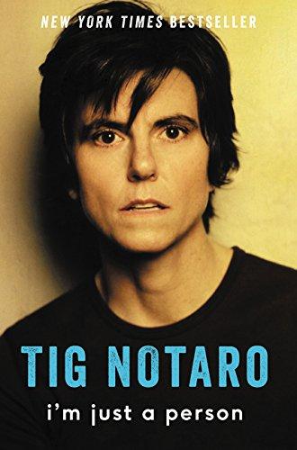 I'm Just a Person por Tig Notaro