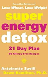 Super Energy Detox: 21 Day Plan with 60 Allergy-Free Recipes
