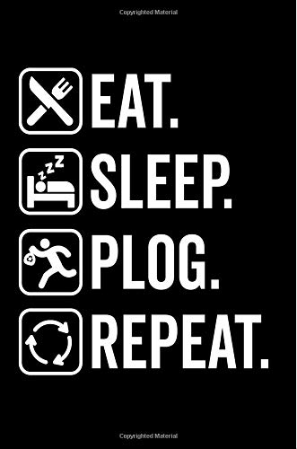 Eat. Sleep. Plog. Repeat.: Plog Gift Notebook:120-Page Journal (Sports Journals)