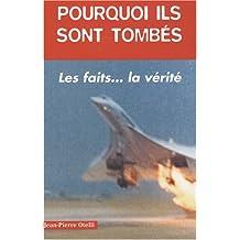 Pourquoi ils sont tombés ? : Histoires authentiques de catastrophes aériennes ...