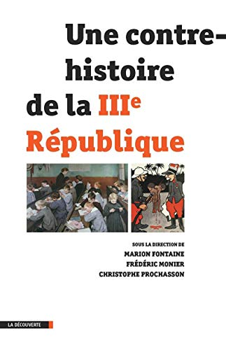 Une contre-histoire de la IIIe République