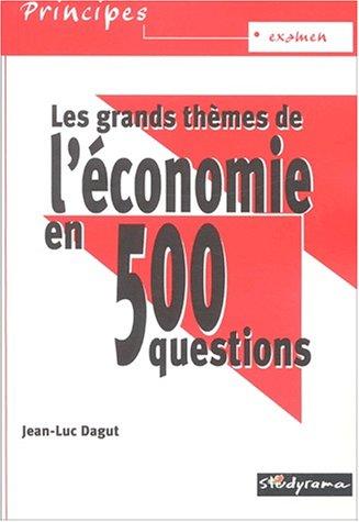Les grands thèmes de l'économie en 500 questions