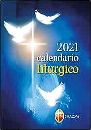 Calendario liturgico 2021: Amazon.it: Autori vari: Libri