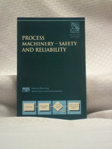 Process Machinery: Safety and Reliability (IMechE Guides for the Process Industries)