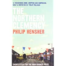 The Northern Clemency by Philip Hensher (2009-04-02)