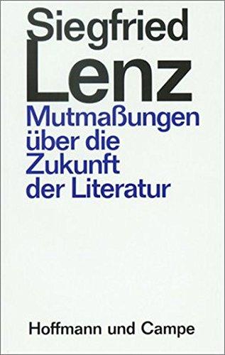 Mutmassungen über die Zukunft der Literatur: Drei Essays