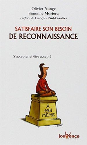 Satisfaire son besoin de reconnaissance : S'accepter et être accepté par Olivier Nunge