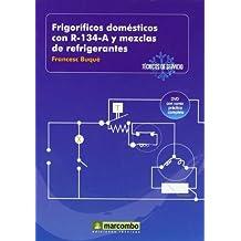 Frigoríficos Domésticos con R-134-A y Mezclas de Refrigerantes ( DVD 2): Técnicos de Servicio vol.2