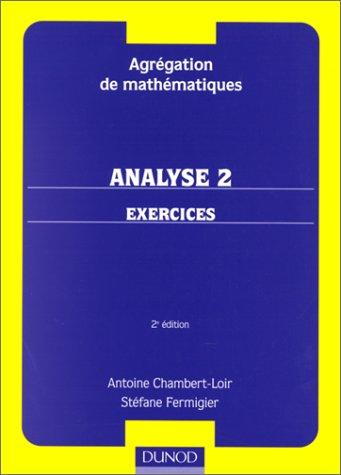 Analyse 2, exercices. Agrégation de mathématiques