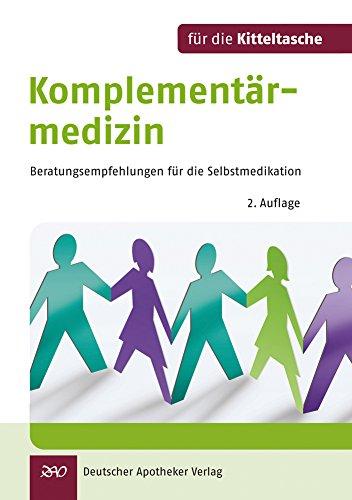 Komplementärmedizin: Beratungsempfehlungen für die Selbstmedikation (Für die Kitteltasche)
