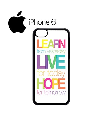 Learn Live Hope Quote Swag Mobile Phone Case Back Cover Hülle Weiß Schwarz for iPhone 6 White Schwarz