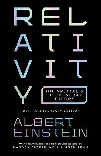 Relativity: The Special and the General Theory, 100th Anniversary edition by Einstein, Albert (June 16, 2015) Hardcover