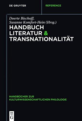 Handbuch Literatur & Transnationalität (Handbücher zur kulturwissenschaftlichen Philologie)