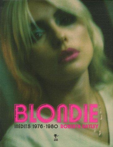 Blondie : Inédits 1976-1980 par Roberta Bayley
