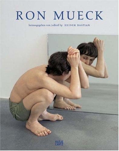 Ron Mueck: Catalogue Raissone par Heiner Bastian