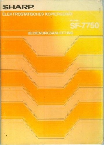 SHARP Modell SF-7750 - Bedienungsanleitung - Elektrostatisches Kopiergerät [Sharp Electronics, gedruckt in U.K., TINSG0604GHZZ]