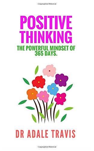 Positive Thinking: The Powerful Mindset of 365 days.