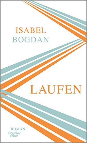 Buchseite und Rezensionen zu 'Laufen: Roman' von Isabel Bogdan