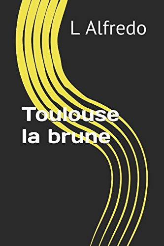 Toulouse la brune