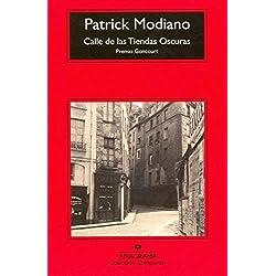 Calle de tiendas oscuras by Patrick Modiano(2010-10-22) Premio Goncourt 1978