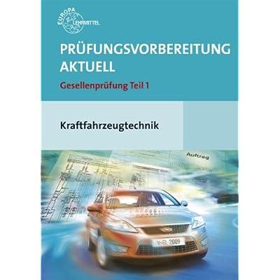 Pdf Prufungsvorbereitung Aktuell Kraftfahrzeugtechnik Gesellenprufung Teil 1 Kostenlos Download Bucher Online Lesen Herunterladen 52