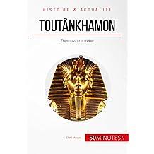 Toutânkhamon: Entre mythe et réalité (Grandes Personnalités t. 50) (French Edition)