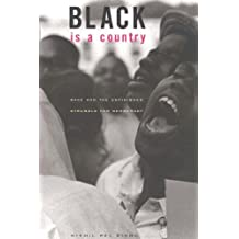 Black Is A Country – Race and the Unfinished Struggle for Democracy