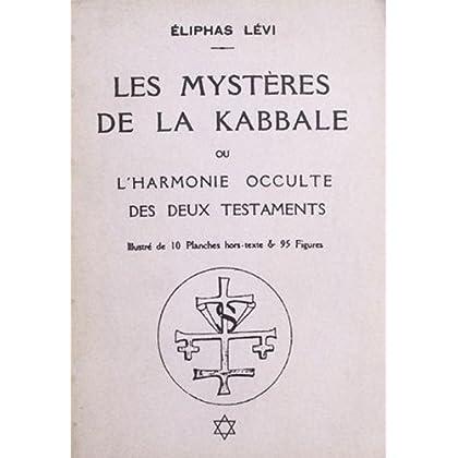 Les Mystères de la Kabbale ou L'Harmonie occulte des Deux Testaments