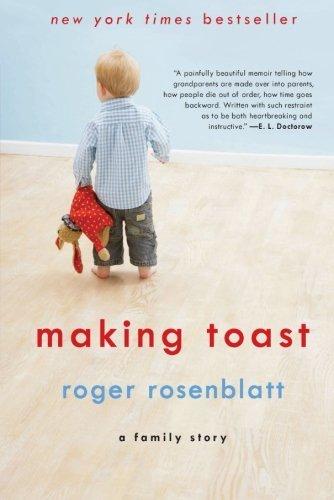Making Toast: A Family Story by Roger Rosenblatt (2011-02-15)
