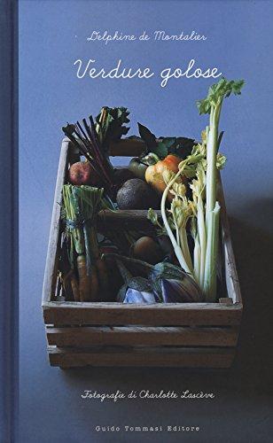 Verdure golose. Ediz. illustrata