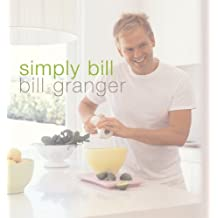 Simply Bill: Meals and Menus for Family and Friends