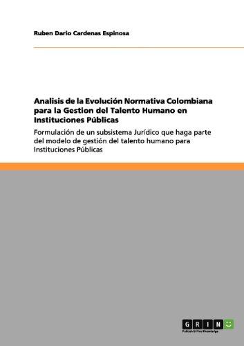Analisis de la Evolución Normativa Colombiana para la Gestion del Talento Humano en Instituciones Públicas por Ruben Dario Cardenas Espinosa
