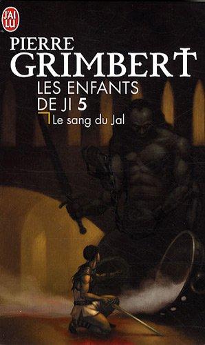 Les Enfants de Ji, Tome 5 : Le sang du Jal par Pierre Grimbert