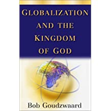 Globalization and the Kingdom of God (The Kuyper Lecture Series)