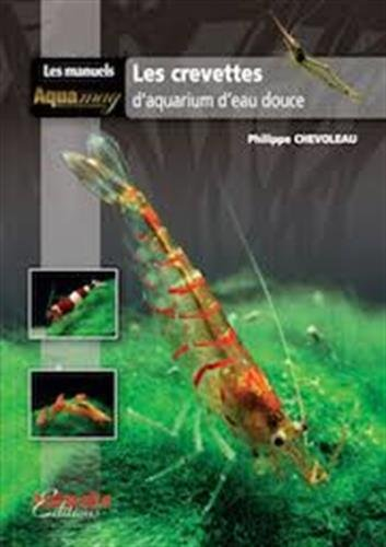 Les crevettes d'aquarium d'eau douce par From Animalia Editions